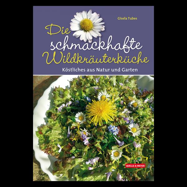 "Kochbuch ""Die schmackhafte Wildkräuterküche"""