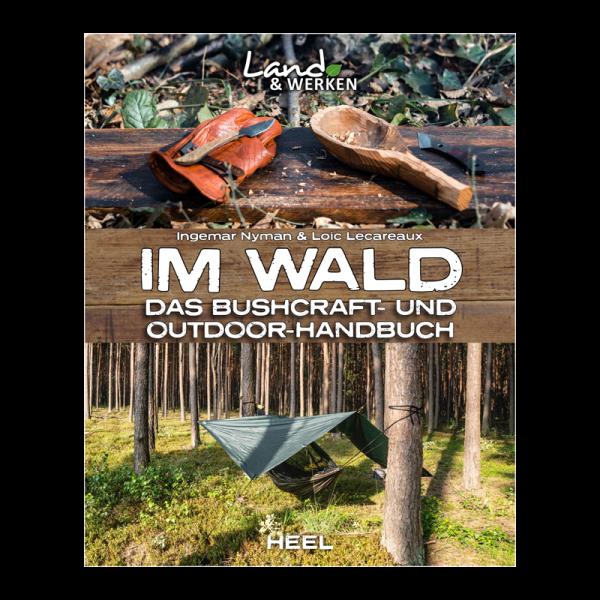 """Buch """"Im Wald - Das Bushcraft- und Outdoorhandbuch"""""""